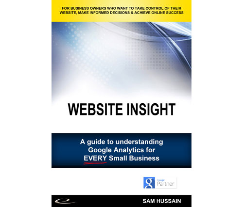 Website Insight: A guide to understanding Google Analytics for every small business